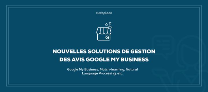 Nouvelles solutions de gestion des avis Google My Business